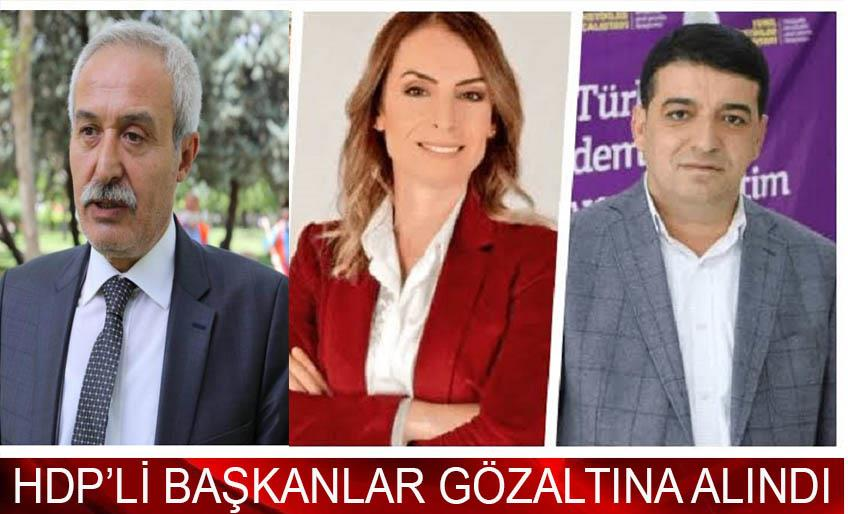HDP'Lİ 4 BELEDİYE BAŞKANI GÖZALTINA ALINDI